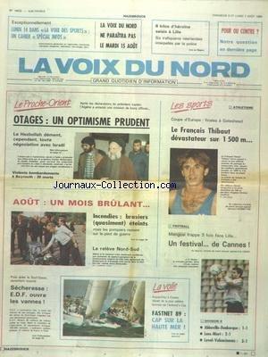 VOIX DU NORD (LA) [No 14032] du 06/08/1989 - LES OTAGES DU PROCHE-ORIENT - UN OPTIMISME PRUDENT - SECHERESSE - EDF OUVRE LES VANNES - LES SPORTS - ATHLETISME AVEC THIBAULT - FOOT - LA VOILE / FASTNET 89 par Collectif