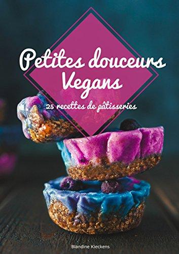 Couverture du livre Petites douceurs Vegans: 25 recettes de pâtisseries.