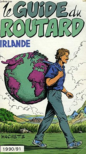 Le guide du routard 1990/91: irlande par COLLECTIF (Broché)