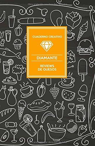 Cuaderno Creativo Diamante Reviews de Quesos por Cuaderno Creativo Diamante