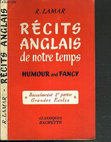 RECITS ANGLAIS DE NOTRE TEMPS- HUMOUR ANS FANCY - BACCALAUREAT 2ème PARTIE - GRANDES ECOLES - TEXTE EN ANGLAIS
