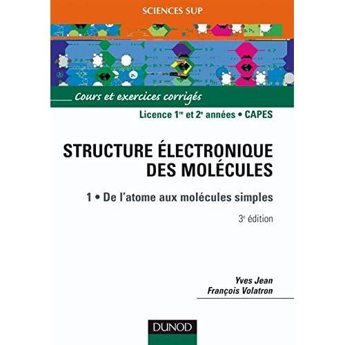 La structure électronique des molécules, tome 1 : De l'atome aux molécules simples : Cours et exercices corrigés