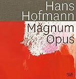 Hans Hofmann Magnum Opus - Hrsg. Britta Buhlmann
