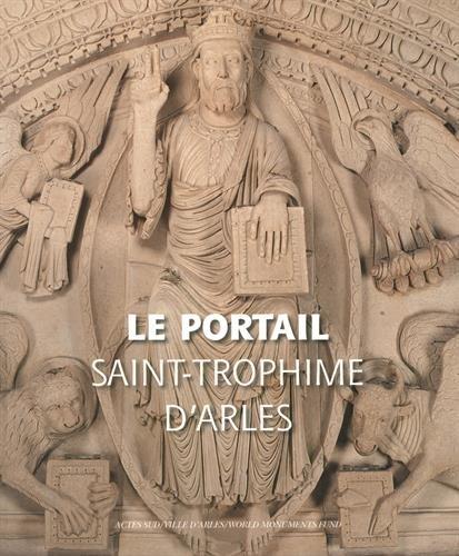 Le portail de l'église Saint-Trophime d'Arles