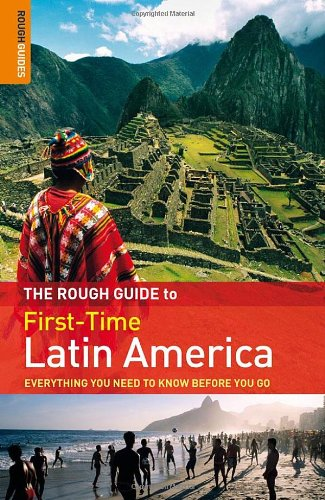 The Rough Guide to First-Time Latin America (Rough Guides) por Polly Rodger Brown