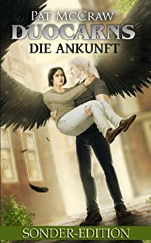 Duocarns - Die Ankunft: Fantasy Roman | Paranormale Romanze | Abenteuerroman (Duocarns Fantasy-Serie 1) von [McCraw, Pat]