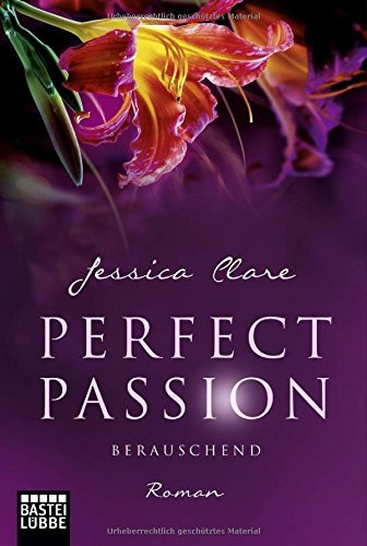 Perfect Passion 06 - Berauschend by Jessica Clare (2016-07-14)