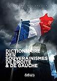 Dictionnaire des souverainismes de droite & de gauche