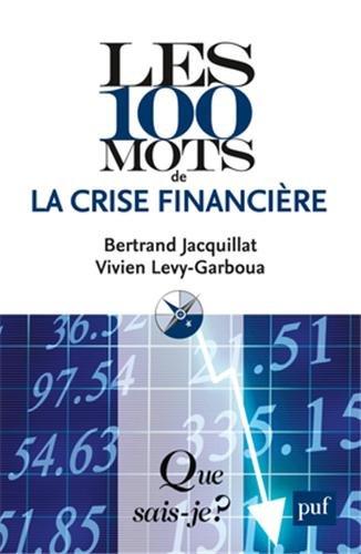Les 100 mots de la crise financière par Bertrand Jacquillat, Vivien Levy-Garboua