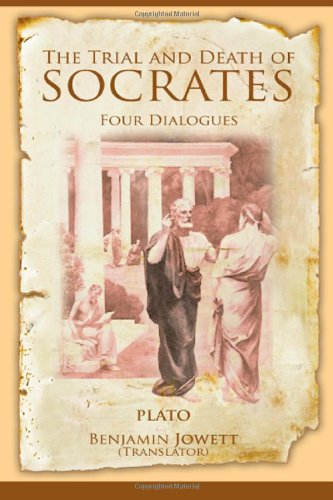 The Trial and Death of Socrates: Four Dialogues
