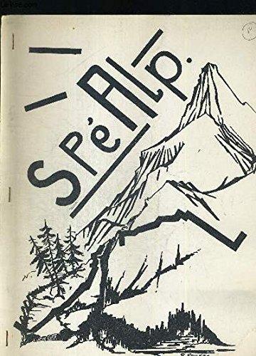 SPEALP N°1 JUIN 1972. BULLETIN DU CLUB D ARCHEOLOGIE DE SPELEOLLOLGIE ET D ESCALADE DE HUY - ANDENNE.