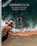 Überirdisch- Die Schönheit der Welt in Drohnenfotografie - Best Reviews Guide
