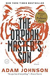The Orphan Master's Son: A Novel (Pulitzer Prize for Fiction) by Adam Johnson (2012-08-07)