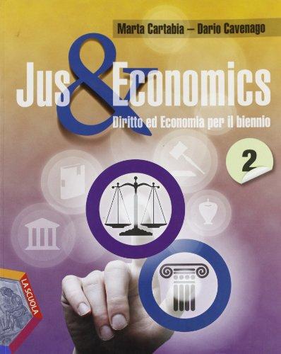Jus & economics. Per le Scuole superiori. Con espansione online: 2