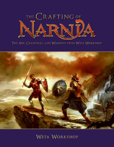 The Crafting of Narnia: The Art, Creatures and Weapons from Weta Workshop (The Chronicles of Narnia) por Weta Workshop