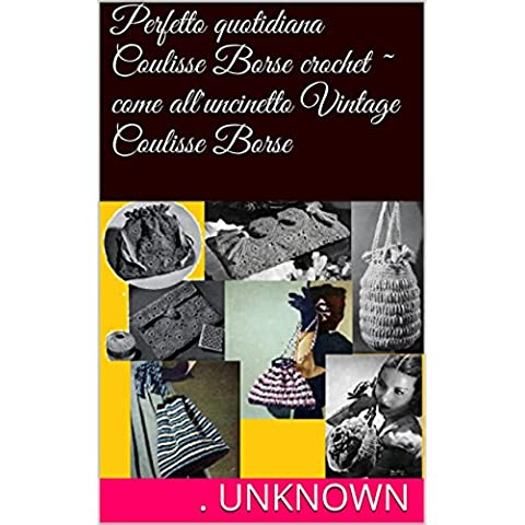 Perfetto quotidiana Coulisse Borse crochet ~ come all'uncinetto Vintage Coulisse