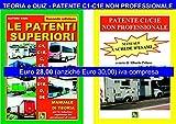 LE PATENTI SUPERIORI - TEORIA e QUIZ Ministeriali per la Patente C1/C1E non professionale alla luce della normativa vigente