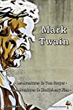 Mark Twain - 2 Romans: Les Aventures de Tom Sawyer, Les Aventures de Huckleberry Finn