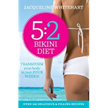 By Jacqueline Whitehart - The 5:2 Bikini Diet