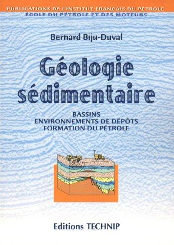 Géologie sédimentaire: Bassins, environnements de dépôts, formation du pétrole par Bernard Biju-Duval