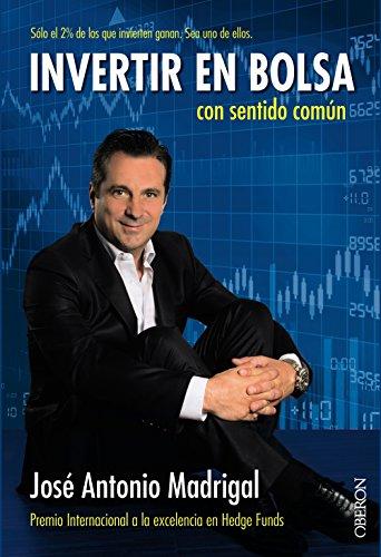 Descargar Libro Invertir En Bolsa Con Sentido Común (Libros Singulares) de José Antonio Madrigal