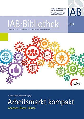 Arbeitsmarkt kompakt: Analysen, Daten, Fakten (IAB-Bibliothek)