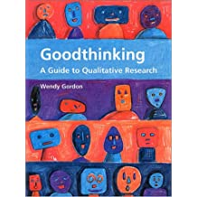 Good Thinking: A Guide to Qualitative Research