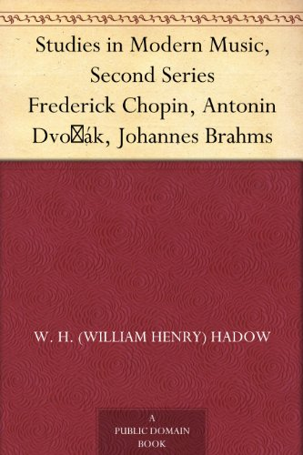 Studies in modern music second series frederick chopin antonin studies in modern music second series frederick chopin antonin dvok johannes brahms by fandeluxe