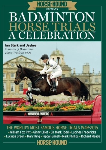Badminton Horse Trials: A Celebration por Time Inc (UK)