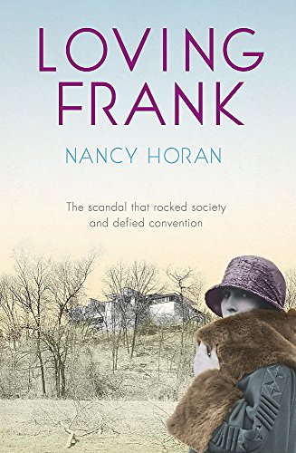 Loving Frank: the scandalous love affair between Mameh Cheney and Frank Lloyd Wright