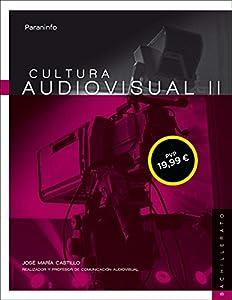 audiovisual: Cultura audiovisual II. 2º Bachillerato LOMCE