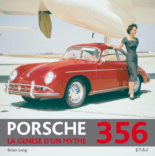 Porsche 356 : La genèse d'un mythe par Brian Long
