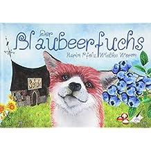 Der Blaubeerfuchs / The Blueberryfox (Visuelles Sprachenlernen - Band 2)
