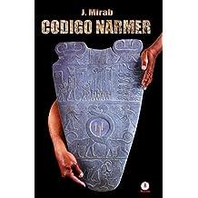 Codigo Narmer (Spanish Edition)