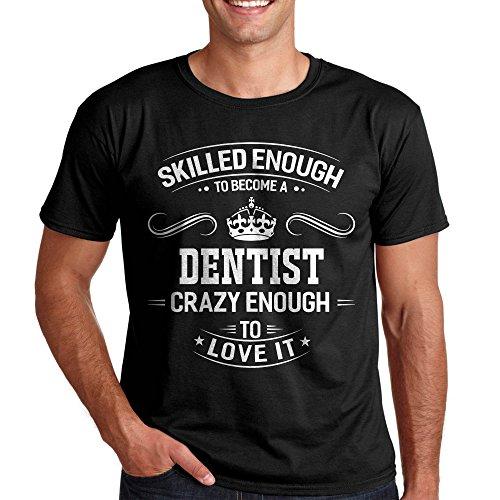 T-Shirt for Crazy Skilled Dentist tee Men's Shirt Gift for Dentist 19 Colors Black