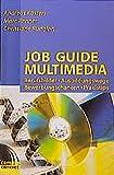 Job Guide Multimedia: Berufsbilder·Ausbildungswege·Bewerbungschancen·Praxistips (campus concret)