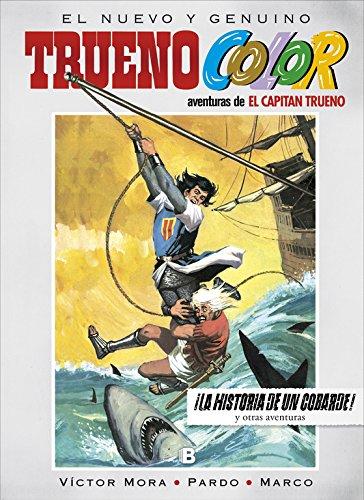 ¡La historia de un cobarde! Y otras aventuras de El Capitán Trueno (Trueno Color 15) (B CÓMIC)