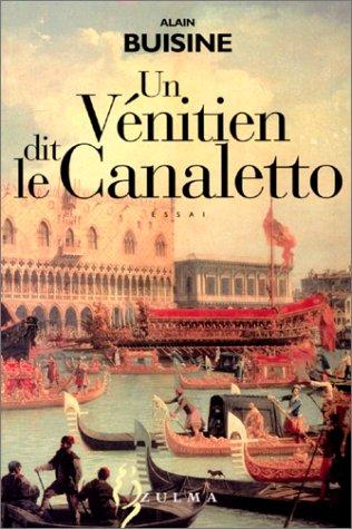 Un Vénitien dit le Calaletto