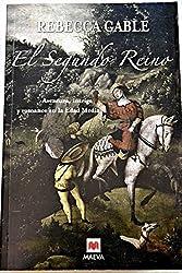El segundo reino : aventura, intriga y romance en la Edad Media