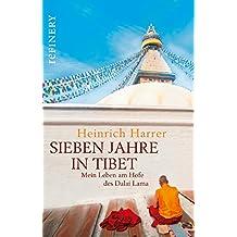 Sieben Jahre in Tibet - Mein Leben am Hofe des Dalai Lama: Der Original-Roman zur legendären Hollywood-Verfilmung
