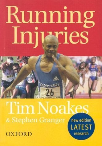 Running Injuries: How to prevent and overcome them by Tim Noakes (2003-09-11)