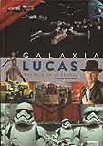 Galaxia Lucas. Mas allá de la fuerza