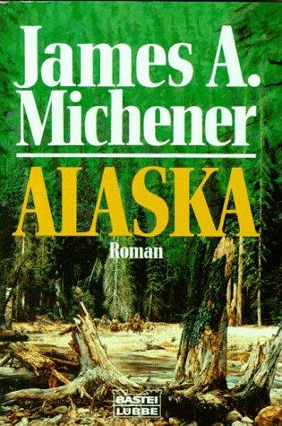 Alaska (Allgemeine Reihe. Bastei Lübbe Taschenbücher)