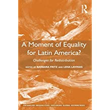 A Moment of Equality for Latin America?: Challenges for Redistribution