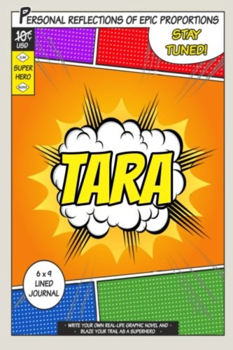 Superhero Tara: A 6 x 9 Lined Journal Notebook