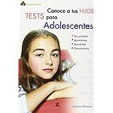 Conoce a tus Hijos. Tests para Adolescentes (Psicopediatría)