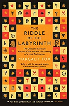 Riddle of the Labyrinth: The Quest to Crack an Ancient Code and the Uncovering of a Lost Civilisation par [Fox, Margalit]