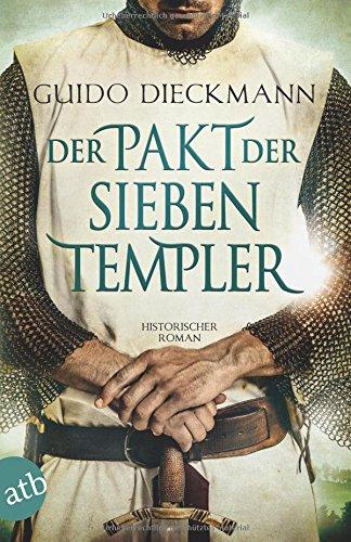 Dieckmann, Guido: Der Pakt der sieben Templer