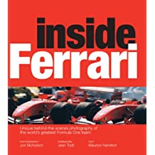 Inside Ferrari: Unique Behind-the-Scenes Photography of the World's Greatest Motor Racing Team