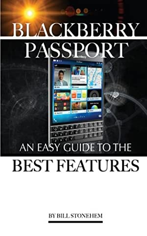Blackberry Passport: An Easy Guide to the Best Features